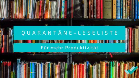 Quarantäne-Leseliste für mehr Produktivität