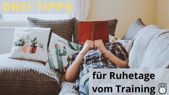 Drei Tipps für Ruhetage vom Training