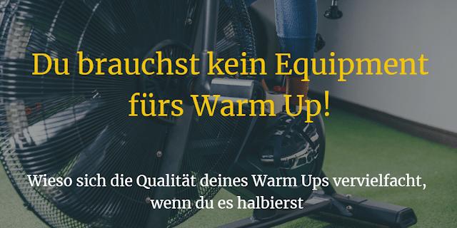 Du brauchst kein Equipment fürs Warm Up